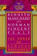 The Power of Ethical Management: Why the Ethical Way Is the Profitable Way, in Your Life & i...
