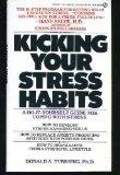Kicking Your Stress Habits: A Do-It-Yourself Guide for Coping With Stress (Signet)