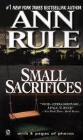 Small Sacrifices A True Story of Passion and Murder