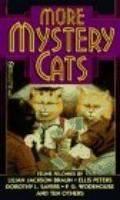 More Mystery Cats: A Collection of Mystery Tales Starring Cats Features the Writing of Myste...