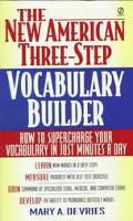 New American Three-Step Vocabulary Builder: How to Supercharge Your Vocublary in Just Minute...