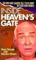 Inside Heaven's Gate: The UFO Cult Leaders Tell Their Story in Their Own Words - Hayden Hewe...