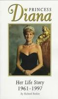 Princess Diana Her Life Story 1961-1997