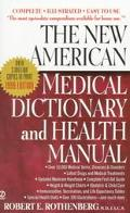New American Medical Dictionary and Health Manual