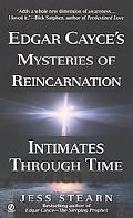 Intimates through Time: Edgar Cayces Mysteries of Reincarnation