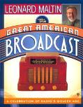 Great American Broadcast A Celebration of Radio's Golden Age