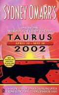 Sydney Omarr's Taurus 2002 Day-By-Day Astrological Guide for April 20-May 20