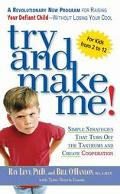 Try and Make Me! Simple Strategies That Turn Off the Tantrums and Create Cooperation