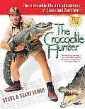Crocodile Hunter The Incredible Life and Adventures of Steve and Terri Irwin