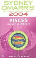 Sydney Omarr's Pisces 2004 Day-By-Day Astrological Guide for February 19-March 20