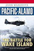 Pacific Alamo The Battle for Wake Island