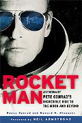 Rocketman Astronaut Pete Conrad's Incredible Ride To The Moon And Beyond