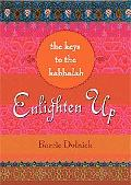 Enlighten Up The Keys to Kabbalah