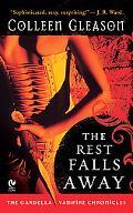 Rest Falls Away The Gardella Vampire Chronicles