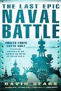 Last Epic Naval Battle Voices From Leyte Gulf