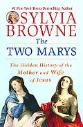 Two Marys: The Hidden History of the Mother and Wife of Jesus