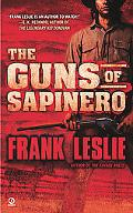 The Guns of Sapinero (Signet Historical Fiction)