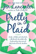 Pretty in Plaid: A Life, A Witch, and a Wardrobe, or, the Wonder Years Before the Condescend...