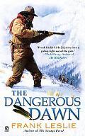 The Dangerous Dawn (Yakima Henry Series)