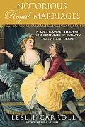 Notorious Royal Marriages: A Juicy Journey Through Nine Centuries of Dynasty, Destiny, and D...
