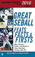 Great Baseball Feats, Facts  &  Firsts (2010 Edition) (Great Baseball Feats, Facts & Firsts)