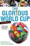The Glorious World Cup: A Fanatic's Guide