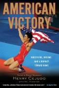 American Victory : Wrestling, Dreams and a Journey Toward Home