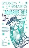 Sydney Omarr's Day-by-Day Astrological Guide for the Year 2012: Aquarius (Sydney Omarr's Day...
