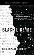 Black Like Me (50th Anniversary Edition)