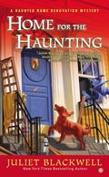 Home for the Haunting : A Haunted Home Renovation Mystery