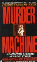 Murder Machine A True Story of Murder, Madness, and the Mafia