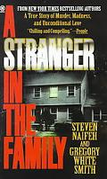 Stranger in the Family A True Story of Murder, Madness, and Unconditional Love