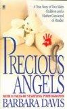 Precious Angels: A True Story of Two Slain Children and a Mother convicted of Murder (Onyx T...