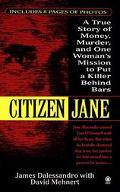 Citizen Jane: A True Story of Money, Murder, and One Woman's Mission to Put a Killer behind ...