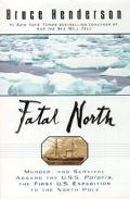 Fatal North: Adventure and Survivial Aboard USS  Polaris, The First U.S. Expedition to the N...