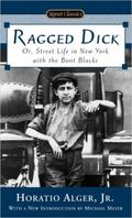 Ragged Dick Or, Street Life in New York With the Boot Blacks