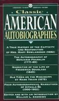 Classic American Autobiographies Mary Rowlandson/Benjamin Franklin/Frederick Douglass/Mark T...
