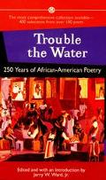 Trouble the Water 250 Years of African-American Poetry