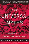 Universal Myths Heroes, Gods, Tricksters and Others