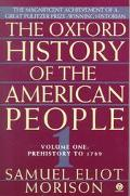 Oxford History of the American People Prehistory to 1789