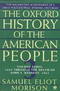 Oxford History of the American People 1869 Through the Death of John F. Kennedy, 1963