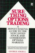 Sure-Thing Options Trading A Money-Making Guide to the New Listed Stock and Commodity Option...