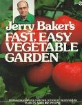 Jerry Baker's Fast, Easy Vegetable Garden