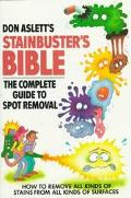 Don Aslett's Stainbuster's Bible: The Complete Guide to Spot Removal - Don Aslett - Paperback