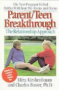 Parent-Teen Breakthrough The Relationship Approach