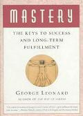 Mastery The Keys to Success and Long-Term Fullfillment