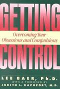Getting Control Overcoming Your Obsessions and Compulsions
