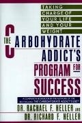 Carbohydrate Addict's Program for Success Taking Charge of Your Life and Your Weight