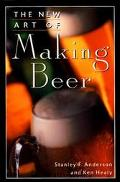 The New Art of Making Beer - Stanley F. Anderson