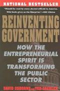 Reinventing Government How the Entrepreneurial Spirit Is Transforming the Public Sector